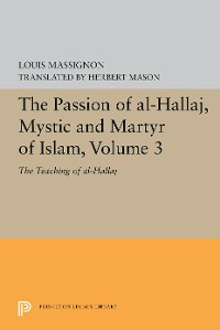 Cover The Passion of Al-Hallaj, Mystic and Martyr of Islam, Volume 3