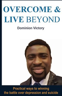 Cover OVERCOME AND LIVE BEYOND