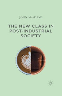 Cover The New Class in Post-Industrial Society