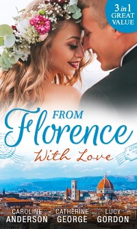 Cover From Florence With Love: Valtieri's Bride / Lorenzo's Reward / The Secret That Changed Everything (Mills & Boon M&B)