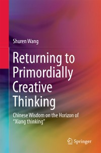 Cover Returning to Primordially Creative Thinking