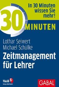 Cover 30 Minuten Zeitmanagement für Lehrer