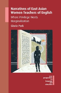 Cover Narratives of East Asian Women Teachers of English