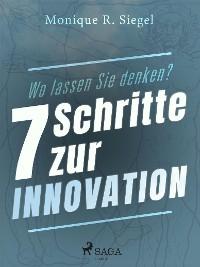 Cover Wo lassen Sie denken? - 7 Schritte zur Innovation