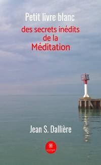 Cover Petit livre blanc des secrets inédits de la méditation