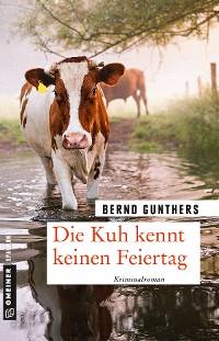 Cover Die Kuh kennt keinen Feiertag