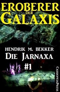Cover Die Jarnaxa, Teil 1 (Eroberer der Galaxis)