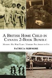 Cover A British Home Child in Canada 2-Book Bundle