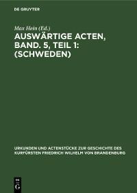 Cover Auswärtige Acten, Band. 5, Teil 1: (Schweden)