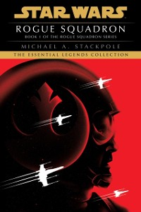 Cover Rogue Squadron: Star Wars Legends (X-Wing)