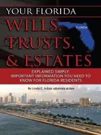 Cover Your Florida Wills, Trusts, & Estates Explained Simply