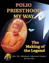 Cover Polio Priesthood My Way: The Making of the Legend
