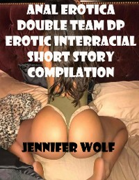 Cover Anal Erotica Double Team Dp Erotic Interracial Short Story Compilation