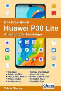 Cover Das Praxisbuch Huawei P30 Lite - Anleitung für Einsteiger