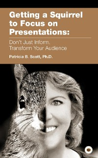 Cover Getting a Squirrel to Focus on Presentations