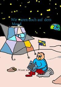 Cover Wir waren doch auf dem Mond