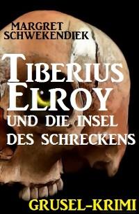 Cover Tiberius Elroy und die Insel des Schreckens
