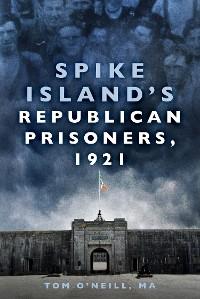 Cover Spike Island's Republican Prisoners, 1921