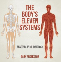 Cover The Body's Eleven Systems | Anatomy and Physiology