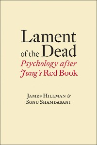 Cover Lament of the Dead: Psychology After Jung's Red Book