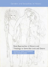 Cover New Approaches in History and Theology to Same-Sex Love and Desire