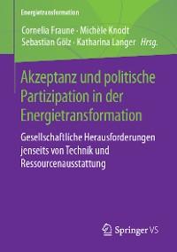 Cover Akzeptanz und politische Partizipation in der Energietransformation
