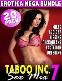 Cover Taboo Inc. Sex Mix 7 : 20 Pack Erotica Mega Bundle