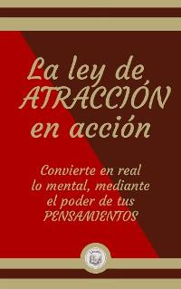 Cover La ley de ATRACCIÓN en acción