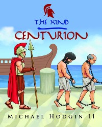 Cover THE KIND CENTURION
