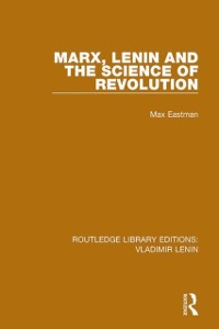 Cover Marx, Lenin and the Science of Revolution