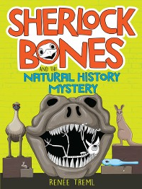 Cover Sherlock Bones and the Natural History Mystery