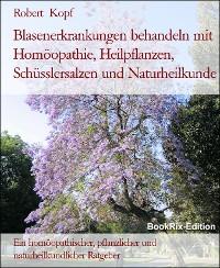 Cover Blasenerkrankungen behandeln mit Homöopathie, Heilpflanzen, Schüsslersalzen und Naturheilkunde