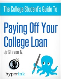 Cover College Student's Guide to Paying Off Your College Loan