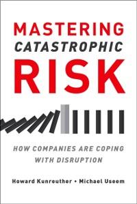Cover Mastering Catastrophic Risk