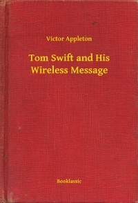 Cover Tom Swift and His Wireless Message