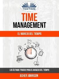 Cover Time Management: El Manejo Del Tiempo: Los Últimos Trucos Para El Manejo Del Tiempo