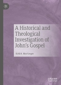 Cover A Historical and Theological Investigation of John's Gospel