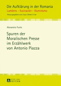 Cover Spuren der Moralischen Presse im Erzaehlwerk von Antonio Piazza
