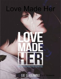 Cover Love Made Her