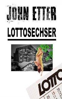 Cover JOHN ETTER - Lottosechser