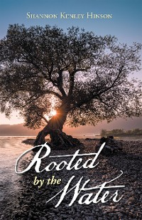 Cover Rooted by the Water