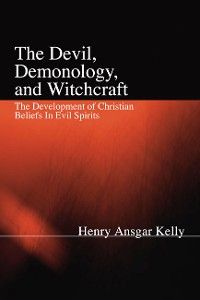 Cover The Devil, Demonology, and Witchcraft