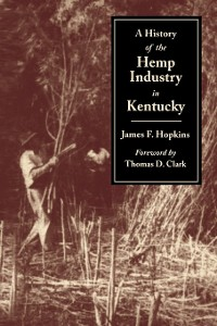 Cover A History of the Hemp Industry in Kentucky