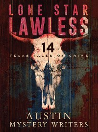 Cover Lone Star Lawless: 14 Texas Tales of Crime