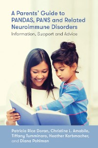 Cover A Parents' Guide to PANDAS, PANS, and Related Neuroimmune Disorders