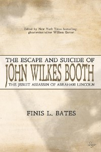 Cover The Escape and Suicide of John Wilkes Booth