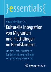 Cover Kulturelle Integration von Migranten und Flüchtlingen im Berufskontext