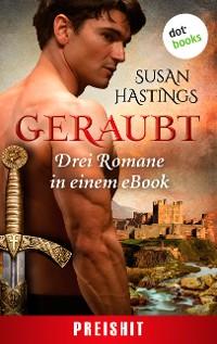 Cover Geraubt: Drei Romane in einem eBook