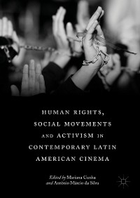 Cover Human Rights, Social Movements and Activism in Contemporary Latin American Cinema