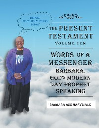 Cover The Present Testament-Volume Ten - Words of a Messanger